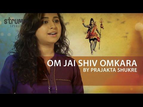Om Jai Shiv Omkara by Prajakta Shukre
