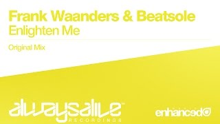 Frank Waanders & Beatsole - Enlighten Me (Original Mix) [OUT NOW]