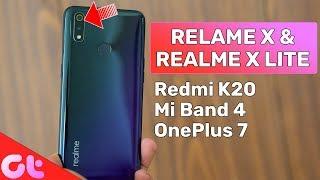 Realme X & X- Lite Launched, Redmi K20 OnePlus Killer?, Mi Band 4 Leaks, Oneplus 7 Pro   GT Hindi