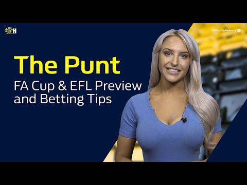 Ep.24 The Punt - FA Cup and EFL Betting Tips and Previews   William Hill Football