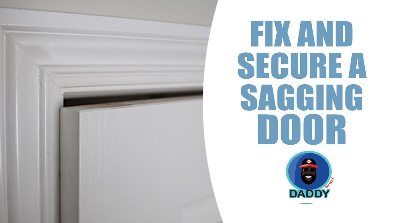 How To Fix A Sagging Door >> How To Fix A Sagging Door Daddy My Way