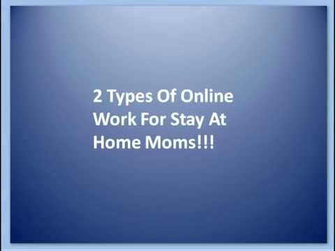 Online Work From Home Jobs -2 Types For Stay At Home Moms