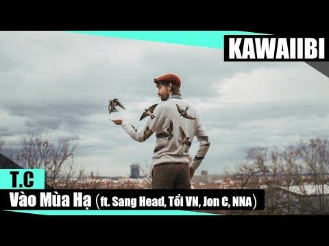 Vào Mùa Hạ - T.C ft. Sang Head, Tổi VN, Jon C & NNA [ Video Lyrics ]