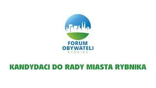 FORUM OBYWATELI RYBNIKA - KANDYDACI DO RADY MIASTA