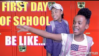 FIRST DAY OF SCHOOL BE LIKE... ( FUNNY KIDS SKIT)