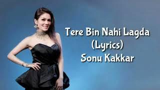 Tere Bin Nahi Lagda (Lyrics) Sonu Kakkar