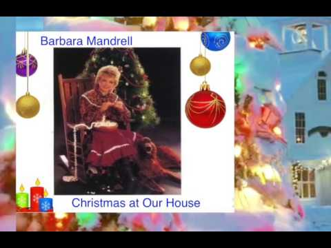 ❄ CHRISTMAS ❄  Barbara Mandrell   Christmas At Our House ♫ ♪