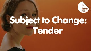 Subject to Change: 'Tender' by Annie Hayter