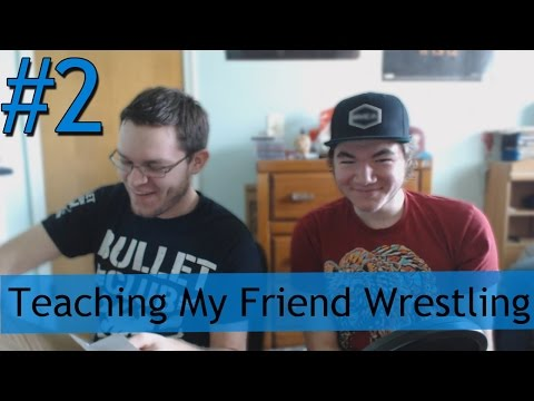 Teaching My Friend Wrestling - Episode 2 - Wrestling Terms!