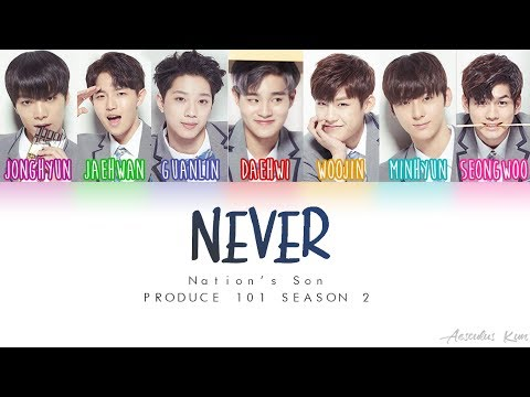[PRODUCE 101 S2] Nation's Sons (국민의 아들) - NEVER [Color Coded ENG|ROM|HAN]