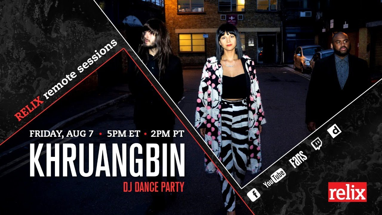 Khruangbin DJ Dance Party | FRI, AUG 7 | 5PM ET | Relix