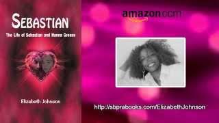 Sebastian: The Life of Sebastian and Hanna Greene
