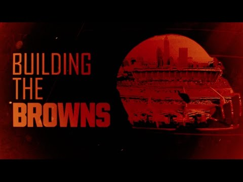 Building the Browns: Episode 4