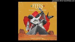 M.anifest ft. Kwesi Arthur - Feels (Prod. MikeMillzOnEm)