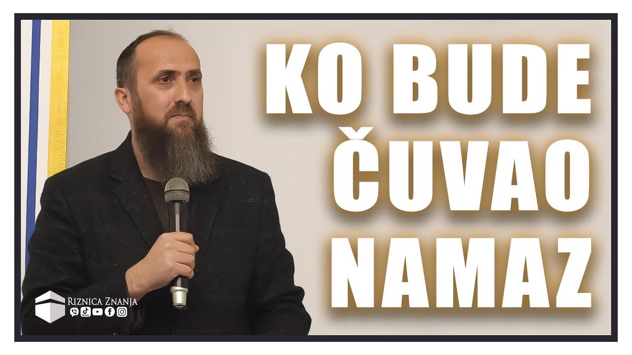 Download Nedžad ef. Hasanović - Ko bude čuvao namaz / 054 ⁴ᵏ Riznica Znanja