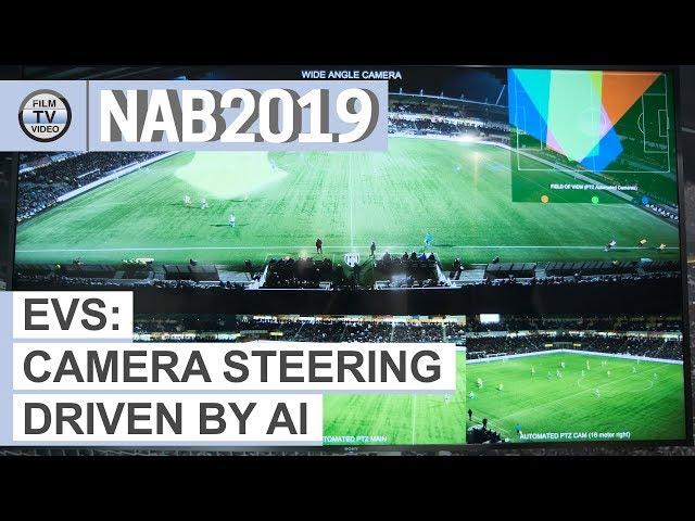 NAB2019: EVS shows AI-driven camera steering