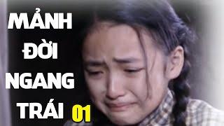 Mảnh Đời Ngang Trái - Tập 1 | Phim Tình Cảm Trung Quốc Hay Nhất - Thuyết Minh