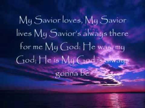 My god he loves my god he lives