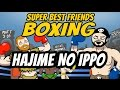 Super Best Friends Boxing  THE FIGHTING   Hajime no Ippo   The Fighting
