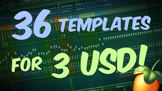 36 FL Studio Templates For ONLY 3 USD! Get them now or try FREE demo!
