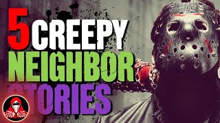 5 REAL Scary Neighbor Stories - Darkness Prevails