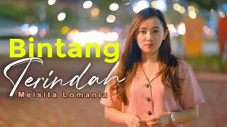 BINTANG TERINDAH - ANGGA CANDRA ( Meisita Lomania Cover & Lirik )