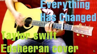 Taylor Swift feat Ed Sheeran - Everything Has Changed cover
