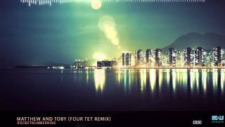 Rocketnumbernine - Matthew and Toby (Four Tet remix)