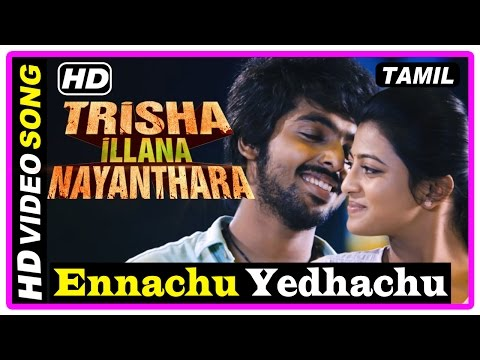 Trisha Illana Nayanthara Tamil Movie | Songs | Yennachu Yedhachu Song | GV Praksh Kumar