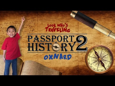Fun Things to do in Oxnard with Kids (Passport 2 History): Look Who's Traveling