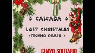 Cascada - Last Christmas  - Techno Mix
