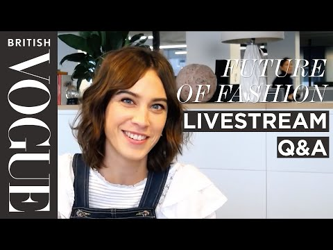 Alexa Chung Q&A LIVESTREAM #FOF  | Future of Fashion | British Vogue