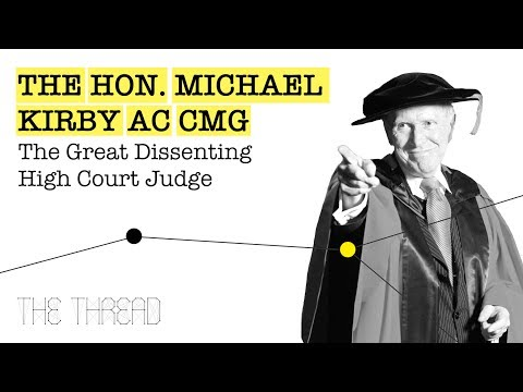 Ep. 4 - The Hon. Michael Kirby AC CMG: The Great Dissenting High Court Judge