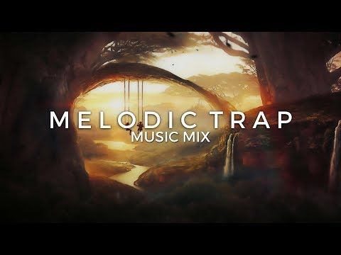 Best of Chill & Melodic Trap Music Mix   Future Fox