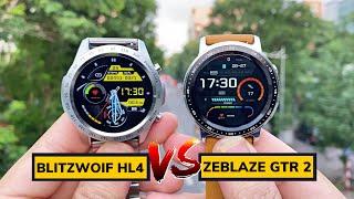 SmartWatch Nghe Gọi Giá Rẻ Mà Đẹp : Zeblaze GTR 2 , BlitzWolf BW-HL4