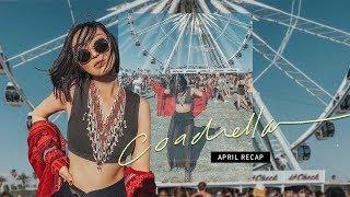 Coachella | April Recap Pt . 1
