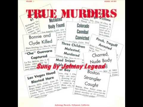 JOHNNY LEGEND 'True Murders Volume 1' LP (FULL ALBUM)