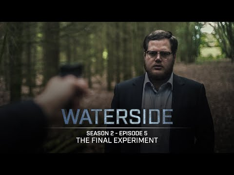 Waterside | Season 2 (2017) | Episode 6: The Final Experiment