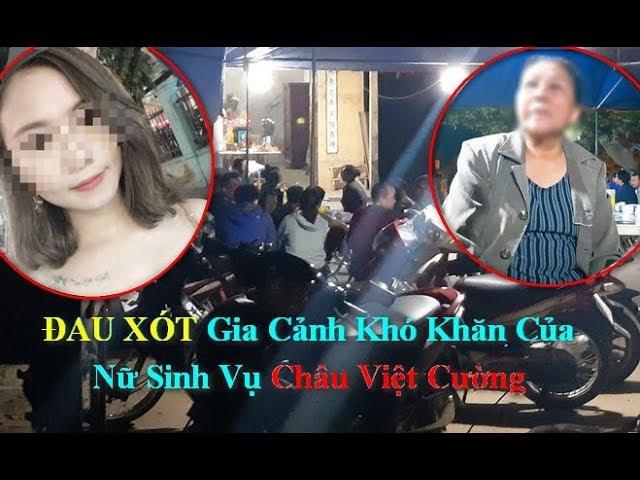 ĐAU XÓT Khi Biết Gia Cảnh Nữ Sinh Vụ Châu Việt Cường