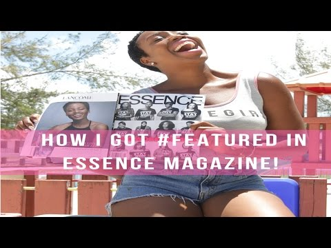 HOW I GOT FEATURED IN ESSENCE MAGAZINE!