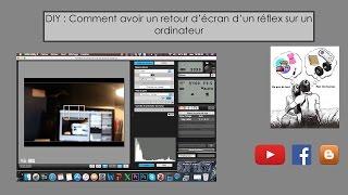 DIY : Comment avoir un retour vidéo en direct avec un reflex Canon et un ordinateur