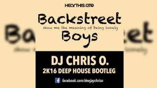 Backstreet Boys - Show Me The Meaning Of Being Lonely (DJ Chris O. Radio 2K16 Bootleg)