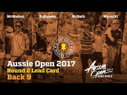 2017 Aussie Open Round 2 Lead Card Back 9 (McMahon, Kajiyama, McBeth, Wysocki)