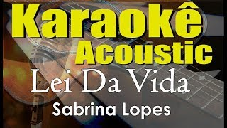 Sabrina Lopes Lei Da Vida Karaok Acstico playback.mp3
