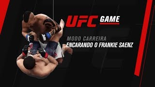 UFC GAME: Modo Carreira - Encarando o Frankie Saenz