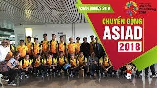 Olympic Việt Nam lên đường tham dự ASIAD 2018 | VFF Channel