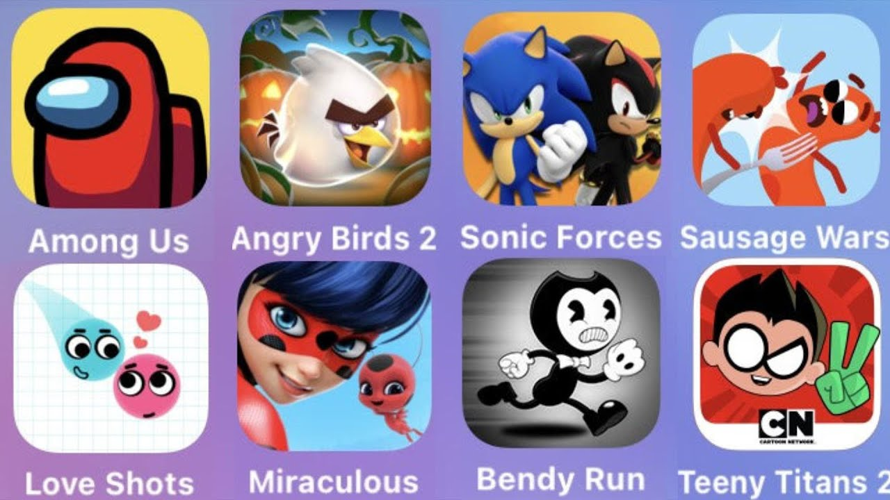 Among Us,Angry Birds 2,Sonic Forces,Sausage Wars,Love Shots,Miraculous,Bendy Run,Teeny Titans 2