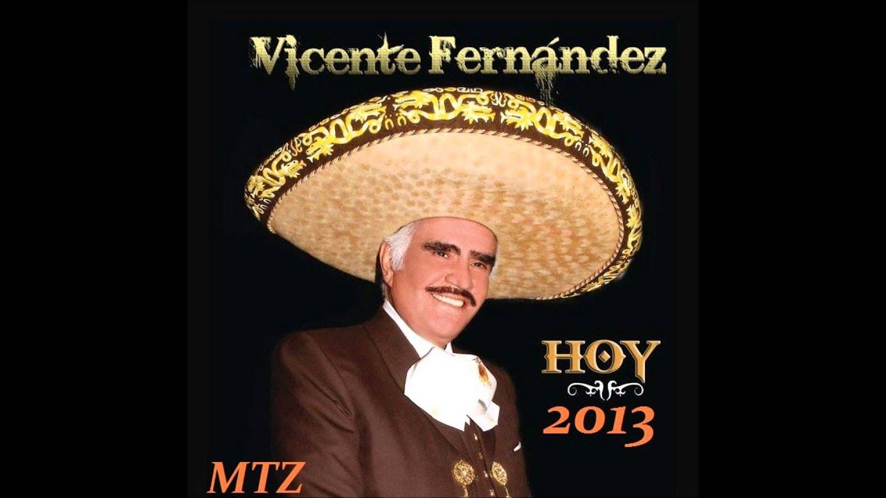 VICENTE FERNANDEZ 01 HOY 2013 LO MAS NUEVO YouTube