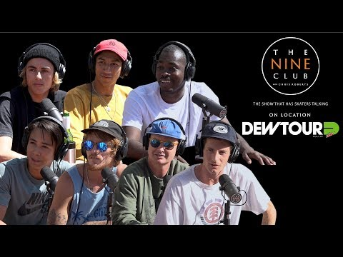Dew Tour Long Beach | The Nine Club With Chris Roberts