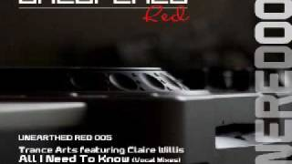 Trance Arts ft. Claire Willis - All I Need To Know (Dereck Recay Remix) [Unearthed Red]